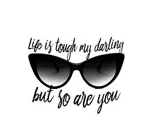 Life is Tough, My Darling Photographic Print