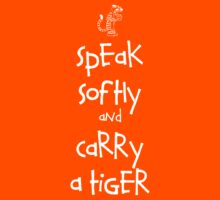 Speak Softly And Carry A Tiger Kids Tee