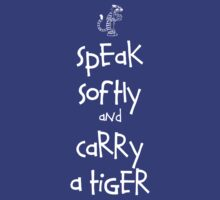 Speak Softly And Carry A Tiger by TheRandomFactor