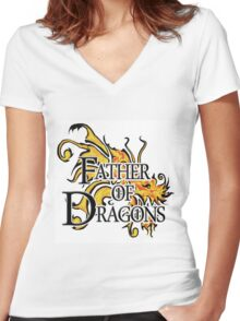 "Game of Thrones ""Father of Dragons"" Women's Fitted V-Neck T-Shirt"