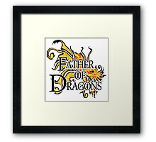 "Game of Thrones ""Father of Dragons"" Framed Print"