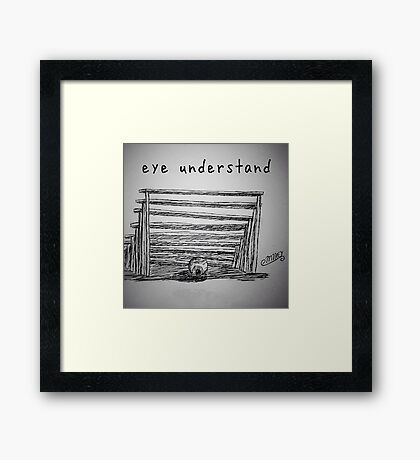 "PUN COMIC - ""EYE UNDER-STAND"" Framed Print"