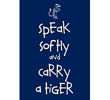 Speak Softly And Carry A Tiger Photographic Print