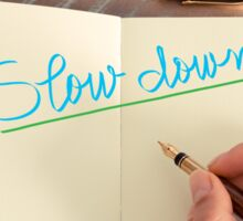Handwritten text Slow Down Sticker