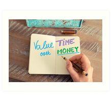 Handwritten text Value Time Over Money Art Print