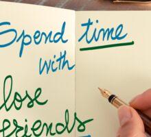 Handwritten text Spend Time With Close Friends Sticker