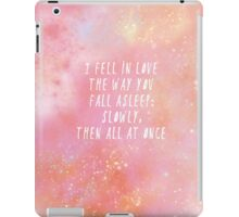 Slowly, then all at once iPad Case/Skin