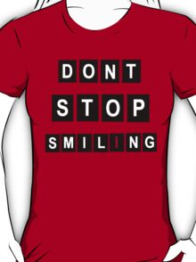 Don't Stop Smiling T-Shirt