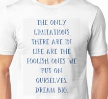 """Limitations Are Foolish"" Dream BIG Design Unisex T-Shirt"