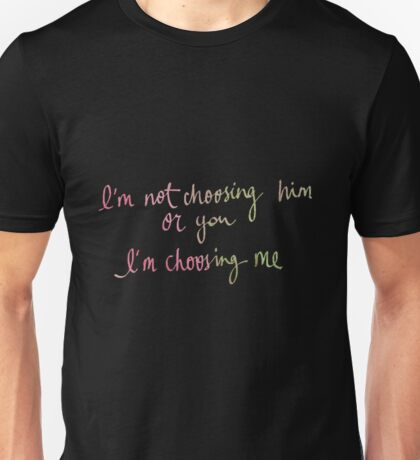 im not choosing Unisex T-Shirt