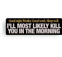 Princess Bride - Good night Westley Canvas Print