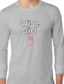 wise girl Long Sleeve T-Shirt
