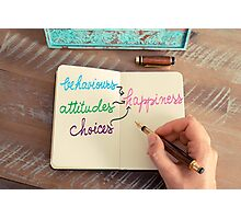 Behaviours, Attitudes and Choices lead to Happiness Photographic Print