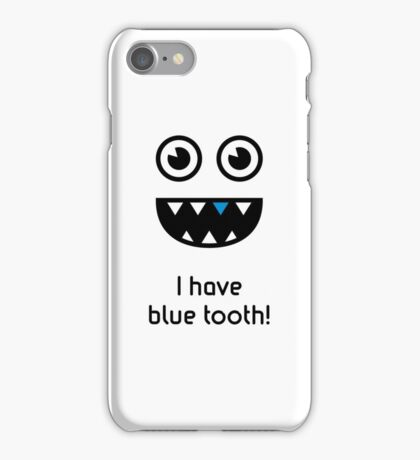I have blue tooth! iPhone Case/Skin