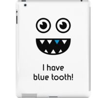 I have blue tooth! iPad Case/Skin