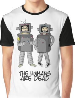 The Humans are dead. Graphic T-Shirt