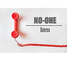 No-One Listens Photographic Print
