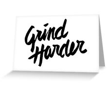 Grind Harder Greeting Card