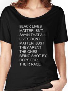 BLACK LIVES MATTER white text Women's Relaxed Fit T-Shirt