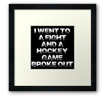I went to a fight and a hockey game broke out - NHL - EIHL - AHL Framed Print