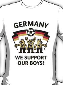 We Support Our Boys! (Germany / Fußball) T-Shirt
