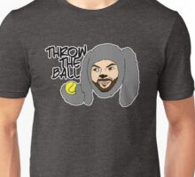 Throw the ball. Unisex T-Shirt