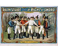 Performing Arts Posters Ralph Stuart in his great success By right of sword 0031 Photographic Print