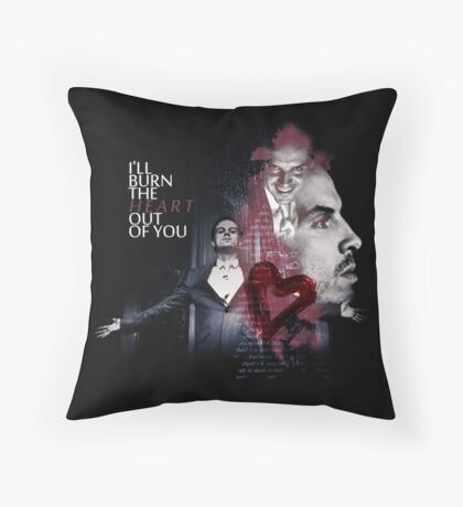 I ll burn the heart out of you Throw Pillow