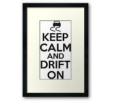 Keep calm and drift on Framed Print