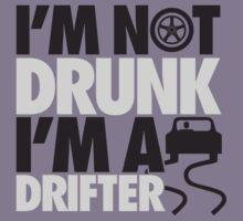 I'm not drunk, I'm a drifter by nektarinchen