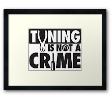 Tuning is not a crime Framed Print