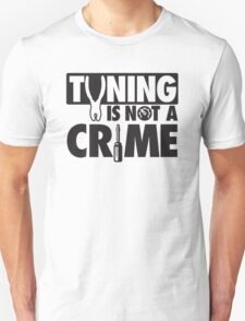 Tuning is not a crime T-Shirt