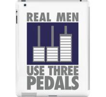 Real men use three pedals iPad Case/Skin