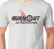 Burnout syndrome Unisex T-Shirt