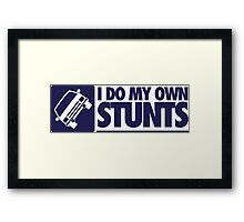 I do my own stunts Framed Print