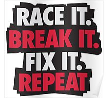 Race it. Break it. Fix it. REPEAT Poster