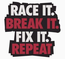 Race it. Break it. Fix it. REPEAT Kids Clothes