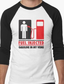 Fuel injected. Gasoline in my veins Men's Baseball ¾ T-Shirt