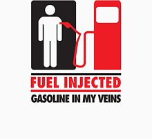 Fuel injected. Gasoline in my veins T-Shirt