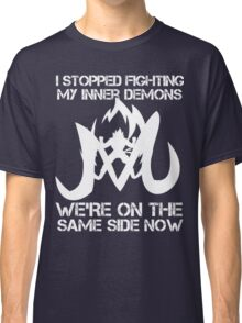 I Stopped Fighting my inner Demons t-shirts Classic T-Shirt