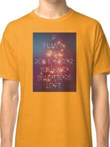 "If Plan ""A"" Fails Classic T-Shirt"