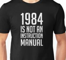 1984 is not an instruction manual Unisex T-Shirt