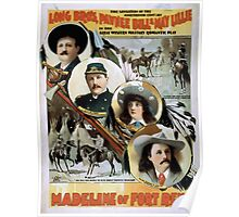 Performing Arts Posters Long Bros Pawnee Bill May Lillie in the great western military romantic play Madeline of Fort Reno the sensation of the 19th century 2019 Poster