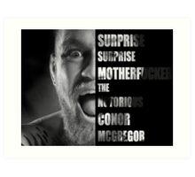 'SURPRISE SURPRISE MOTHERFUCKER' - Conor McGregor  Art Print