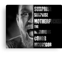 'SURPRISE SURPRISE MOTHERFUCKER' - Conor McGregor  Canvas Print