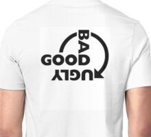 GOOD BAD UGLY version #1 Unisex T-Shirt