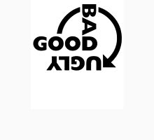GOOD BAD UGLY version #1 Unisex T-Shirt