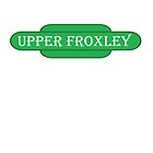 Upper Froxley Station Sign by Radwulf