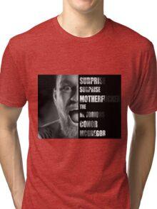 'SURPRISE SURPRISE MOTHERFUCKER' - Conor McGregor  Tri-blend T-Shirt