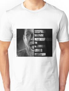 'SURPRISE SURPRISE MOTHERFUCKER' - Conor McGregor  Unisex T-Shirt